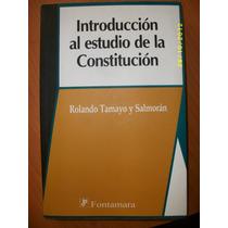 Introduccion Al Estudio De La Constitucion - Rolando Tamayo