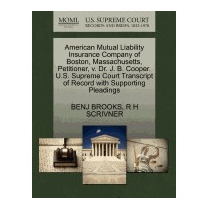 American Mutual Liability Insurance Company Of, Benj Brooks