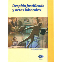Despido Justificado Y Actas Laborales - Del Rivero / Tax