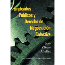 Empleados Publicos Y Derecho De Negociacion Colectiva - Vill
