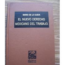 El Nuevo Derecho Mexicano Del Trabajo-p.dura-m.de La Cueva