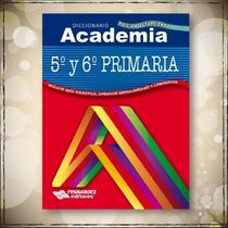Diccionario Academia 5 Y 6 Primaria Edición Actualizada