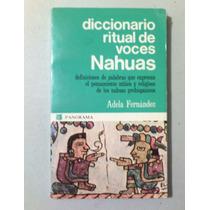 Diccionario Ritual Voces Nahuas + Libros Nahuatl De Regalo