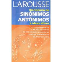 Larousse Diccionario De Sinonimos Antonimos E Idea - Aaron A