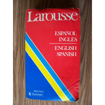 Diccionario Larousse Práctico Ingles-español-rgl