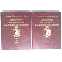Estado De Guerrero. Diccionario Enciclopédico En 2 Tomos