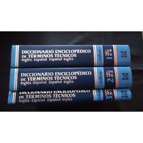 Diccionario Enciclopedico De Terminos Tecnicos, Ing-esp