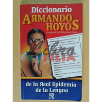 Diccionario De La Real Epidemia De La Lengua - Armando Hoyos