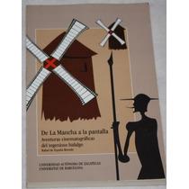 Libro De La Mancha A La Pantalla. Rafael De España Renedo