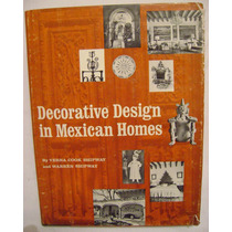 Decorative Design In Mexican Homes - Verna Cook Shipway