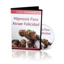 Hipnosis Para Todo: Felicidad Salud Relajación Estrés Peso