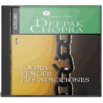 Deepak Chopra Logra Vencer Tus Adicciones Mp3 Audio Libro