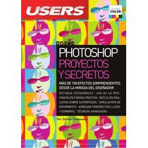 Libro Photoshop Proyectos Y Secretos - Envio Gratis