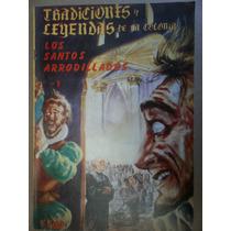 Tradiciones Y Leyendas De La Colonia # 5 Santos Arrodillados