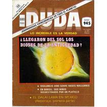 Revista Duda # 945 Llegaron Del Sol Dioses De La Antiguedad