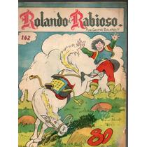 Cómic Rolando El Rabioso, No. 162, Sep. 1957,32p. 17x23 Cm.