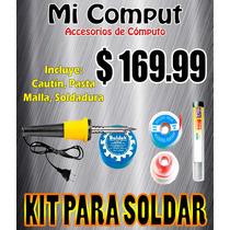 Kit Para Soldar; Cautín, Malla, Soldadura, Pasta