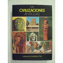 Las Civilizaciones Antiguas. Colección Temática Pal.