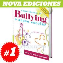 Cómo Abordar El Bullying O Acoso Escolar 1 Vol, Original