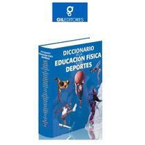 Diccionario De Educacion Fisica Y Deportes 1 Vol Gil Editore