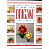 The Complete Origami Course,autor:paul Jackson,gallery Books