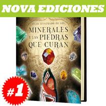 Atlas Ilustrado De Los Minerales Y Piedras Que Curan 1 Tomo