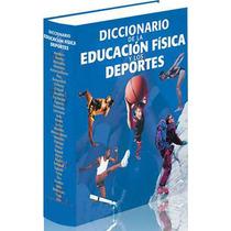 Diccionario De Educacion Fisica Y Deportes