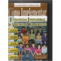 Cómo Implementar Estrategias Innovadoras 4to 5to Y 6to Reymo
