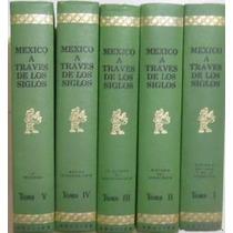 Mexico A Travez De Los Siglos 5 Tomos En Excelente Estado
