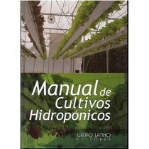 Manual De Cultivos Hidropónicos 1 Vol Grupo Latino