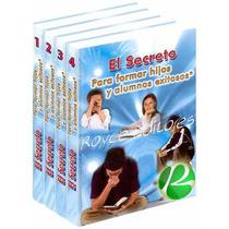 El Secreto Para Formar Hijos Y Alumnos Exitosos