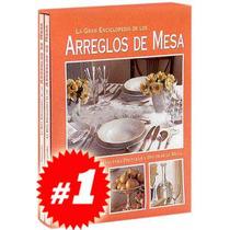 La Gran Enciclopedia De Los Arreglos De Mesa 2 Vols