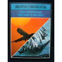 Las Aventuras Del Mar Y Del Aire.