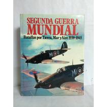 Segunda Guerra Mundial Batallas Por Tierra, Mar Y Aire 1 Vol