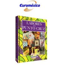 Labores En Punto De Cruz 1 Vol Euromexico