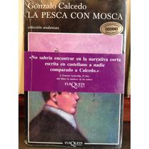 La Pesca Con Mosca/gonzalo Calcedo
