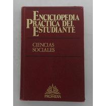 Enciclopedia Práctica Del Estudiante. Ciencias Sociales.