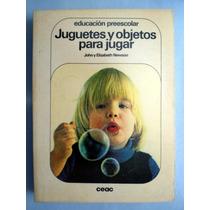 Libro Preescolar Juguetes Para Jugar John Y Elizabeth Newson