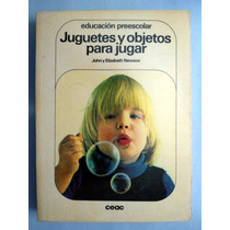 Libro Preescolar. Juguetes Para Jugar John Elizabeth Newson