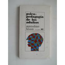 Psicopedagogia De Los Adultos Leon Antonie Envio Gratis