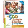 500 Estrategias Didácticas 1 Vol Gil Editores