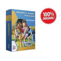 Fichero Sesiones Y Juegos De Educación Física Preescolar