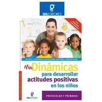 Mis Dinámicas Para Desarrollar Actitudes Positivas 1 Vol Gil