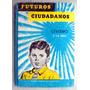 Libro De Primaria Civismo 5o. Y 6o. Año Rubén Martínez R.