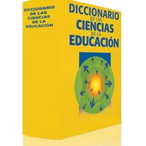 Diccionario De Ciencias De La Educación.