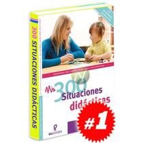 300 Situaciones Didácticas 1 Vol Nueva Edición