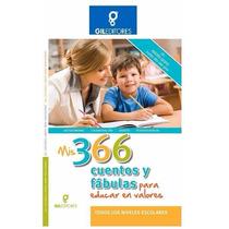 Mis 366 Cuentos Y Fábulas Para Educar En Valores Gil Editore