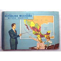 Libro De Primaria 4o. Año República Mexicana. José Mateo R.