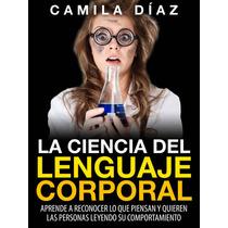 La Ciencia Del Lenguaje Corporal - Ebook - Libro Digital