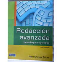 Redacción Avanzada. Un Enfoque Lingüístico - Fidel Chávez P.